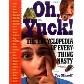 Oh, Yuck: The Encyclopedia of Everything Nasty