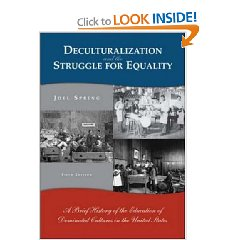 Deculturalization and the Struggle for Equality: A Brief History of the Education of Dominated Cultures in the United States (5th Edition)