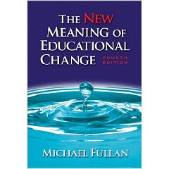 The New Meaning of Educational Change, Fourth Edition (4th Edition)
