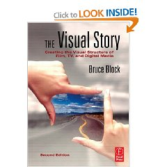 The Visual Story, Second Edition: Creating the Visual Structure of Film, TV and Digital Media (2nd Edition)