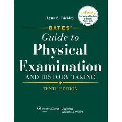 Bates' Guide to Physical Examination and History Taking, North American Edition (Guide to Physical Exam & History Taking (Bates)) (Tenth Edition)