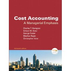 Cost Accounting: A Managerial Emphasis, 13th Edition (MyAccountingLab Series)