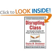 Disrupting Class: How Disruptive Innovation Will Change the Way the World Learns (1st Edition)