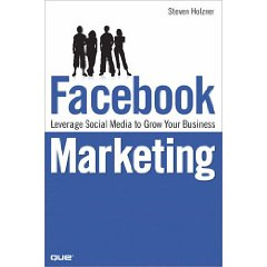 Facebook Marketing: Leverage Social Media to Grow Your Business (1st Edition)