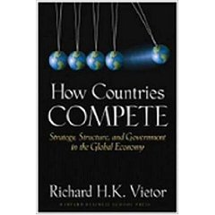 How Countries Compete: Strategy, Structure, and Government in the Global Economy (illustrated edition)