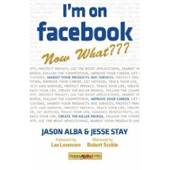 I'm on Facebook--Now What: How to Get Personal, Business, and Professional Value from Facebook