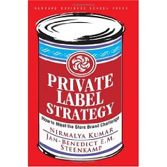 Private Label Strategy: How to Meet the Store Brand Challenge (1st Edition)