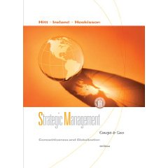 Strategic Management: Competitiveness and Globalization, Concepts and Cases (8th Edition)
