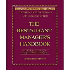 The Restaurant Manager's Handbook: How to Set Up, Operate, and Manage a Financially Successful Food Service Operation 4th Edition - With Companion CD-ROM