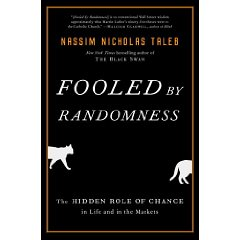 Fooled by Randomness: The Hidden Role of Chance in Life and in the Markets (2 Updated Edition)