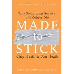 Made to Stick: Why Some Ideas Survive and Others Die (1st Edition)