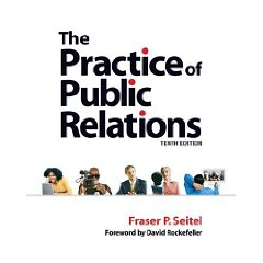Practice of Public Relations, The (10th Edition)