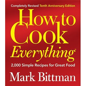 How to Cook Everything (Completely Revised 10th Anniversary Edition): 2,000 Simple Recipes for Great Food (10 Anv Rev Edition)