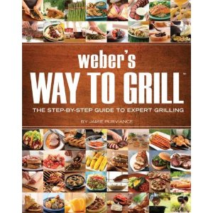 Weber's Way to Grill: The Step-by-Step Guide to Expert Grilling (First Edition)