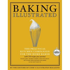 Baking Illustrated:: The Ultimate Resource for the Modern Baker With More Than 350 Recipes