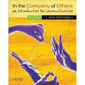 In the Company of Others: An Introduction to Communication (3rd Edition)