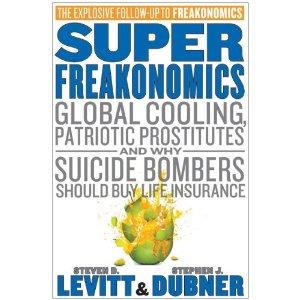 SuperFreakonomics: Global Cooling, Patriotic Prostitutes, and Why Suicide Bombers Should Buy Life Insurance [Hardcover]