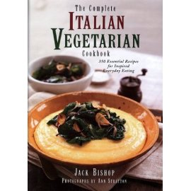 The Complete Italian Vegetarian Cookbook : 350 Essential Recipes for Inspired Everyday Eating