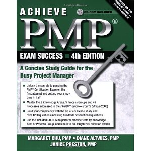 Achieve PMP Exam Success, 4th Edition: A Concise Study Guide for the Busy Project Manager (4th Pap/Cdr Edition)