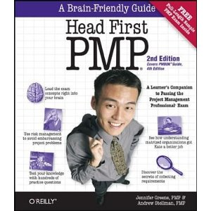 Head First Pmp: A Brain-Friendly Guide to Passing the Project Management Professional Exam (2nd Edition)