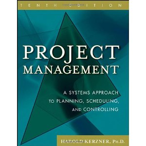 Project Management: A Systems Approach to Planning, Scheduling, and Controlling (10th Edition)
