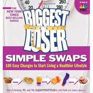 The Biggest Loser Simple Swaps: 100 Easy Changes to Start Living a Healthier Lifestyle (Original Edition)