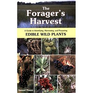 The Forager's Harvest: A Guide to Identifying, Harvesting, and Preparing Edible Wild Plants (1st Edition)