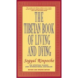 The Tibetan Book of Living and Dying: The Spiritual Classic & International Bestseller; Revised and Updated Edition