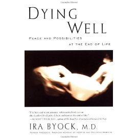 Dying Well: Peace and Possibilities at the End of Life