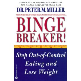 Binge Breaker!(TM) : Stop Out-of-Control Eating and Lose Weight