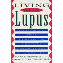 Living With Lupus: A Comprehensive Guide to Understanding and Controlling Lupus While Getting on With Your Life