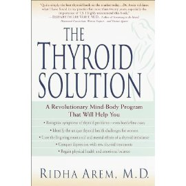 The Thyroid Solution : A Mind-Body Program for Beating Depression and Regaining Your Emotional andPhysical Health