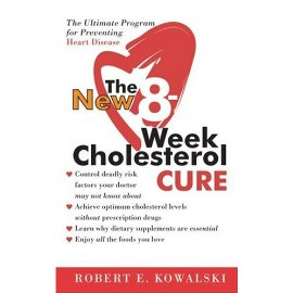 The New 8-Week Cholesterol Cure: The Ultimate Program for Preventing Hearth Disease