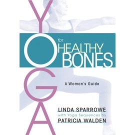 Yoga for Healthy Bones : A Woman's Guide