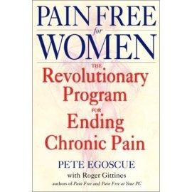 Pain Free for Women : The Revolutionary Program for Ending Chronic Pain