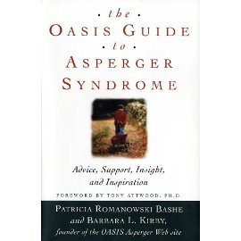 The OASIS Guide to Asperger Syndrome: Advice, Support, Insight, and Inspiration