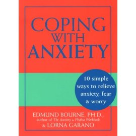 Coping with Anxiety: 10 Simple Ways to Relieve Anxiety, Fear, and Worry