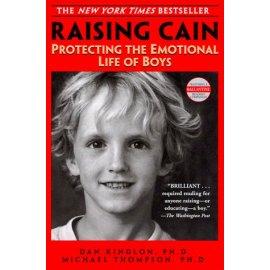 Raising Cain : Protecting the Emotional Life of Boys (Ballantine Reader's Circle)