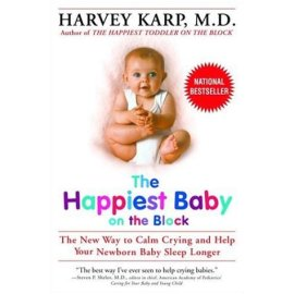 The Happiest Baby on the Block : The New Way to Calm Crying and Help Your Newborn Baby Sleep Longer