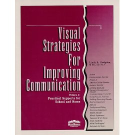 Visual Strategies for Improving Communication : Practical Supports for School & Home