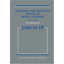 Diagnostic and Statistical Manual of Mental Disorders DSM-IV-TR (Text Revision) [Hardcover]