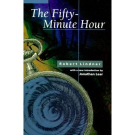 The Fifty Minute Hour: A Collection of True Psychoanalytic Tales