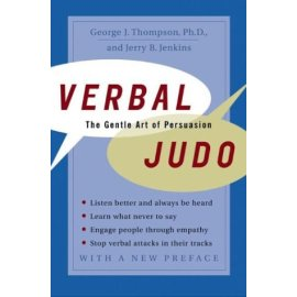 Verbal Judo : The Gentle Art of Persuasion