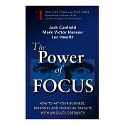 The Power of Focus : How to Hit Your Business, Personal and Financial Targets with Absolute Certainty