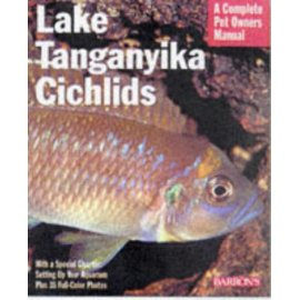 Lake Tanganyikan Cichlids: Everything About Purchasing, Care, Nutrition, Behaviour, and Aquarium Maintenance