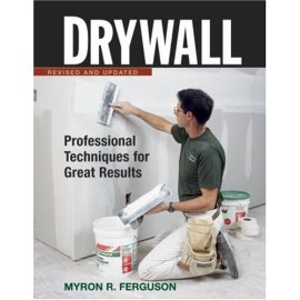 Drywall: Professional Techniques for Great Results