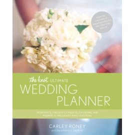 The Knot Ultimate Wedding Planner : Worksheets, Checklists, Etiquette, Calendars, and Answers to FrequentlyAsked Questions