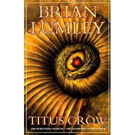 Titus Crow, Volume 1 : The Burrowers Beneath; The Transition of Titus Crow (Titus Crow)