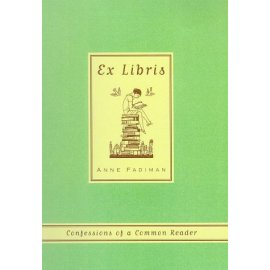 Ex Libris : Confessions of a Common Reader