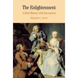 The Enlightenment : A Brief History with Documents (The Bedford Series in History and Culture)